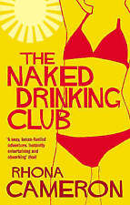 The Naked Drinking Club, Cameron, Rhona | Paperback Book | Good | 9780091901844