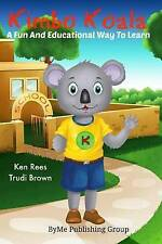 Kimbo Koala: An Educational and Fun way to learn words (Volume 1) by Ken Rees