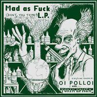 Oi Polloi / Toxik Ephex - Mad As Fuck L.P. [LP][schwarz]