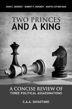 Two Princes and a King : A Concise Review of Three Political Assassinations...