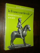 LA FRANCE MEDIEVALE - Institutions et société - J.-F. Lemarignier 1987