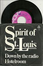 Spirit of St. Louis - Down by the Radio  HOLLAND 7""