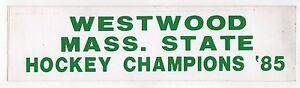 1985 WESTWOOD HIGH SCHOOL Massachusetts STATE HOCKEY CHAMPIONS Bumper Sticker