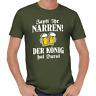 Zapft ihr Narren Der König hat Durst Sprüche Spruch Comedy Spaß Bier Fun T-Shirt