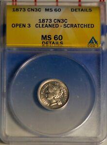 1873 3C Nickel Open 3 ANACS MS 60 ANACS # 4528610 + Bonus