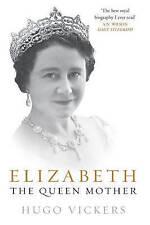 Elizabeth, the Queen Mother,Vickers, Hugo,New Book mon0000092694
