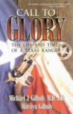Call to Glory: The Life and Times of a Texas Ranger, , Gilhuly, Maryilyn,Gilhuly