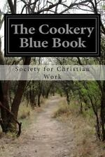 The Cookery Blue Book by Society for Christian Work (2014, Paperback)