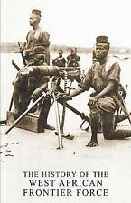 NEW THE HISTORY OF THE WEST AFRICAN FRONTIER FORCE by A Col. Haywood