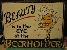 Tin Sign- Beauty Is In The Eye Of The Beer Holder
