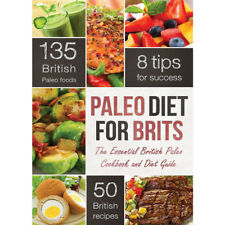 Paleo Diet for Brits: The Essential British Paleo Cookbook and Diet Guide New PB
