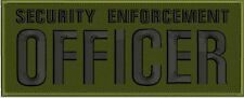 Security enforcement officer embroidery patch 4X10  hook OD