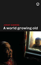 A World Growing Old,Seabrook, Jeremy,Excellent Book mon0000050245
