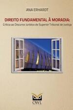 Direito Fundamental à Moradia : Crítica Ao Discurso Jurídico Do Superior...