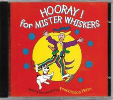 Hooray! For Mister Whiskers childrens CD Franciscus Henri (1998)