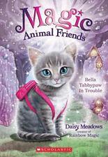 Bella Tabbypaw in Trouble (Magic Animal Friends #4)  (ExLib)