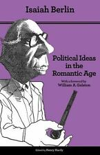 Political Ideas in the Romantic Age : Their Rise and Influence on Modern...