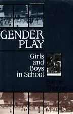 Gender Play: Girls and Boys in School (Studies of Great Texts in Science) by Bar