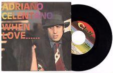 "ADRIANO CELENTANO - WHEN LOVE.... / SOMEBODY SAVE ME 45 giri 7"" CLAN CLN 5403 IT"