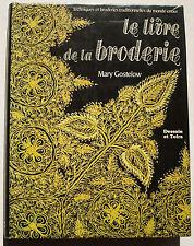 Le Livre de la Broderie Mary GOSTELOW éd Dessain et Tolra 1978