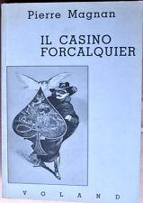 PIERRE MAGNAN Il casino Forcalquier edizioni Voland 1998