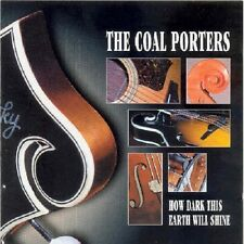 The Coal Porters How Dark This Earth Will Shine CD NEW Sid Griffin Long Ryders