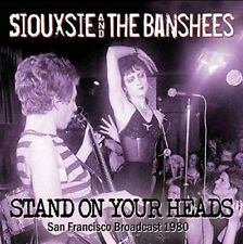 Siouxsie and the Banshees : Stand On Your Heads: San Francisco Broadcast 1980