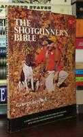 Laycock, George THE SHOTGUNNER'S BIBLE  1st Edition 4th Printing