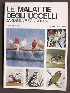 Carlo De Vecchi - Le malattie degli uccelli da gabbia e da voliera - 1^ ed. 1969