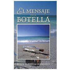 El Mensaje en la Botella by Jess Trrega Guerrero (2013, Hardcover)