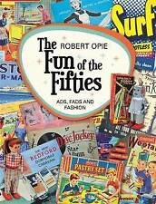 The Fun of the Fifties: Ads, Fads and Fashion by Robert Opie (Hardback, 2016)