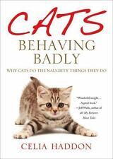 Cats Behaving Badly: Why Cats Do the Naughty Things They Do, Haddon, Celia, 1250