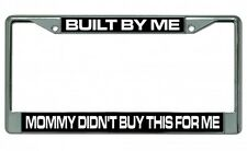 Built By Me Mommy Didn't Buy This…Photo License Plate Frame
