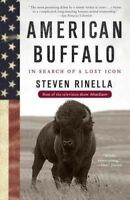 American Buffalo : In Search of a Lost Icon, Paperback by Rinella, Steven, Br...