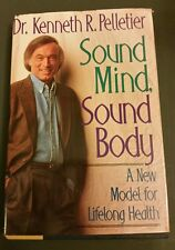 Sound Mind, Sound Body : A New Model for Lifelong Health by Kenneth R....
