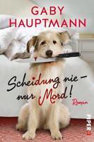 Scheidung nie – nur Mord! von Gaby Hauptmann (2017, Taschenbuch)
