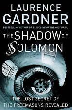 The Shadow of Solomon Lost Secret of the Freemasons Revealed Laurence Gardner