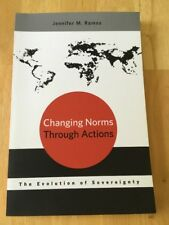 Changing Norms Through Actions : Evolution of Sovereignty by Jennifer M. Ramos