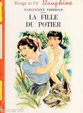 La fille du potier // Bibliothèque Rouge et Or Dauphine // Marguerite THIEBOLD