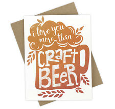 I Love You More Than Craft Beer Funny Anniversary Card for Him or Her