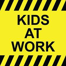 "Kids at Work Sign 8"" x  8"""