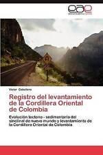 Registro del levantamiento de la Cordillera Oriental de Colombia: Evolución tect