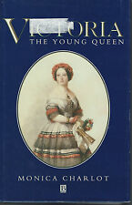 Victoria The Young Queen by Monica Charlot (1991, Hardcover Book)