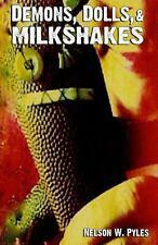 Demons, Dolls, & Milkshakes (Paperback or Softback)