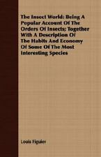 The Insect World: Being A Popular Account Of The Orders Of Insects; Together ...