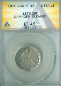 1876 Seated Liberty Quarter ANACS EF-45 Details FREE S/H (2127164)