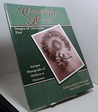 Cherish Me Always - Images of Christmas Past by Steven M & Mary M Wikert
