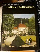 Tourist Wanderatlas Bad Elster Bad Brambach 1984 Mühlhausen Sohl Raun Schönberg