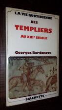 LA VIE QUOTIDIENNE DES TEMPLIERS AU XIIIe SIECLE - Georges Bordonove 1975