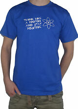 NEW Think Like a Proton and Stay Positive T-Shirt (science)